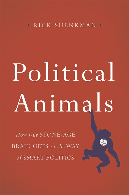 Political animals by rick shenkman basic books political animals fandeluxe Gallery