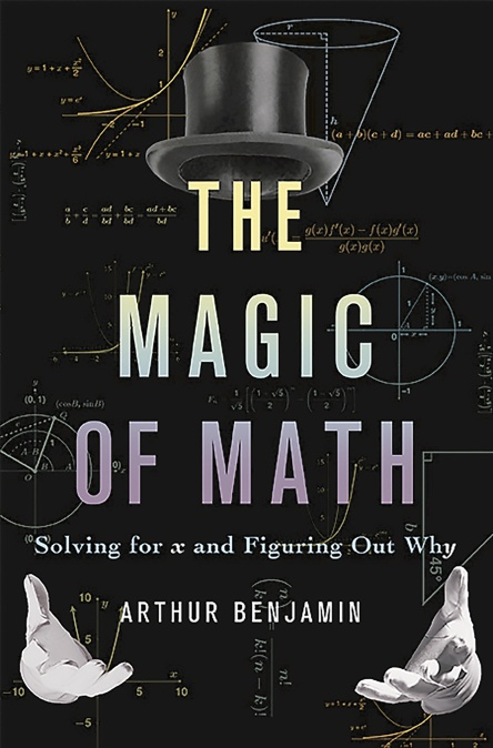 The magic of math by arthur benjamin basic books the magic of math fandeluxe Image collections