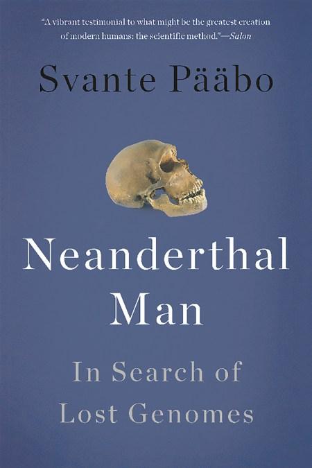 Neanderthal Man By Svante Pbo Basic Books