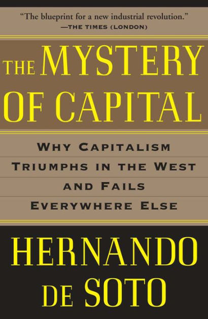 The mystery of capital by hernando de soto basic books please malvernweather Choice Image