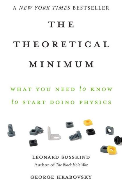 The Theoretical Minimum By Leonard Susskind Basic Books