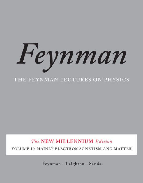 The Feynman Lectures on Physics, Volume 2: Mainly Electromagnetism and Matter