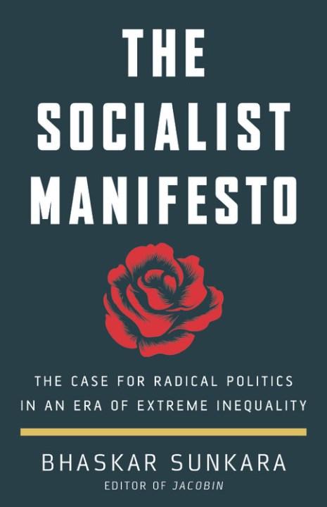 The Socialist Manifesto by Bhaskar Sunkara | Basic Books