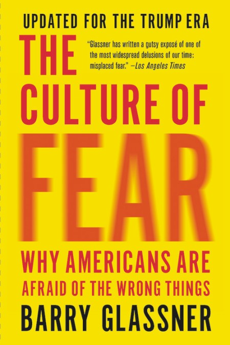 The Culture Of Fear By Barry Glassner Basic Books